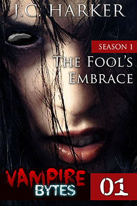 The Fool's Embrace, Vampire Bytes #1 (Season 1)